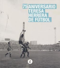 75 ANIVERSARIO TERESA HERRERA DE FUTBOL