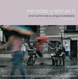 Miradas y letras II en el Camino de la Lengua Castellana. Escultura