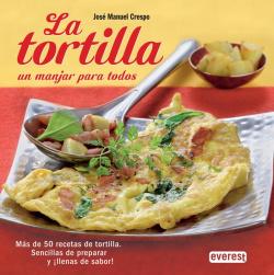 La tortilla, un manjar para todos
