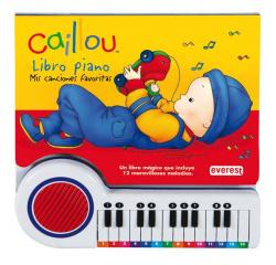 Caillou. libro piano: mis canciones favoritas