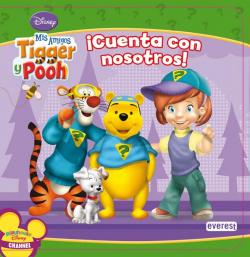 Mis Amigos Tigger y Pooh. Cuenta con nosotros!