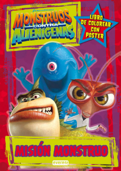 Monstruos contra alienígenas. Misión Monstruo. Libro de colorear con póster