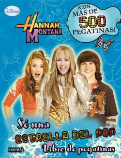 Hannah montana. se una estrella del pop. libro de pegatinas