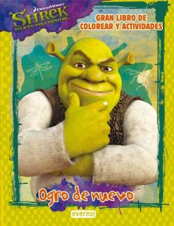 Shrek 4. felices para siempre... ogro de nuevo. gran libro de colorear y activid