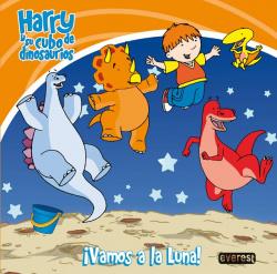 Harry y su cubo de dinosaurios. íVamos a la luna!