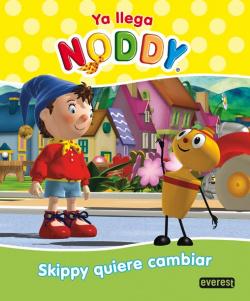Ya llega Noddy. Skippy quiere cambiar