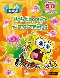 Bob Esponja y sus amigos. Libro de pegatinas