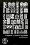 Raizame do encaixe galego