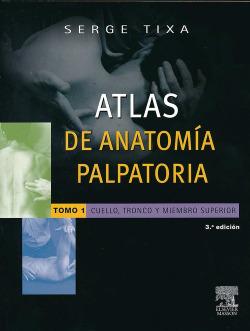 1.Cuello, tronco y miembro superior: Atlas de anatomía palpatoria