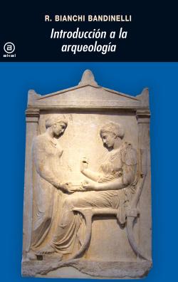 Introducci�n a la arqueolog�a cl�sica como historia del arte antiguo