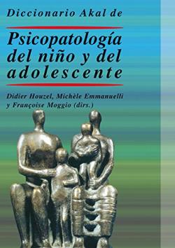 Diccionario Akal de psicopatología del niño y del adolescente