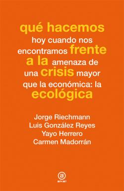 Que hacemos frente a la crisis ecologica