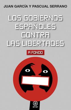 GOBIERNOS ESPAÑOLES CONTRA LAS LIBERTADES