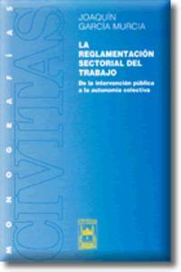 La reglamentación sectorial del trabajo