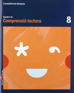 Quadern Comprensió lectora 8 cicle mitjà Competències bàsiques