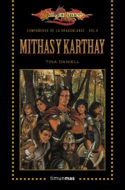 Mithas y Karthay. Dragonlance. Vol.6