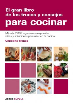 El gran libro de los trucos y consejos para cocinar