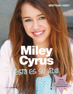 Miley Cyrus. Así es su vida