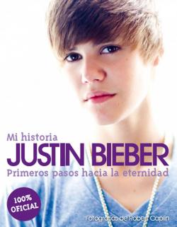 Justin Bieber. Mi historia