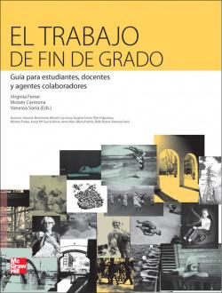 EL TRABAJO DE FIN DE GRADO. GUIA PARA ESTUDIANTES. DOCENTES Y AGENTES COLABORADORES