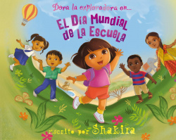 El Día Mundial de la Escuela (Dora la Exploradora)