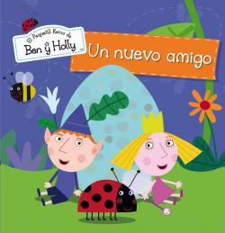 UN NUEVO AMIGO (EL PEQUEÑO REINO DE BEN Y HOLLY)