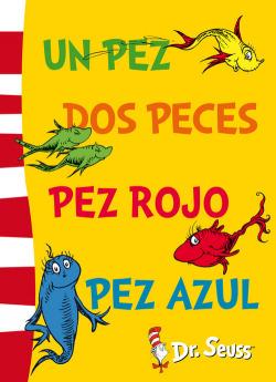 Un pez, dos peces, pez rojo, pez azul (Dr. Seuss núm.2)