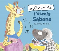 L'escola Sabana (La Jçlia i el Pol. Àlbum il·lustrat)