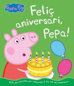 Feliç aniversari, Pepa! (Un conte de La Porqueta Pepa)