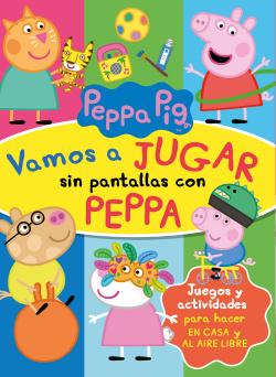 Vamos a jugar sin pantallas con Peppa (Peppa Pig. Actividades)