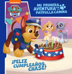 ¡Feliz cumpleaños, Chase! (Mi primera aventura con la Patrulla Canina , Paw Patrol)