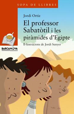 EL PROFESSOR SABATòTIL I LES PIRàMIDES D'EGITPE