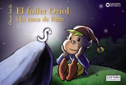 EL FOLLET ORIOL I LA CUCA DE LLUM