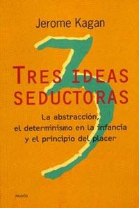 Tres ideas seductoras