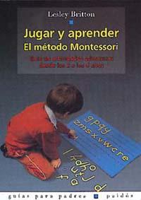 Jugar y aprender. el metodo montessori