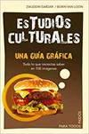 ESTUDIOS CULTURALES. UNA GUIA GRAFICA