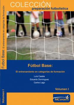 Fútbol base. El entrenamiento en categorías de formación Vol I