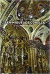 SAN MIGUEL DE CORELLA ARTE PARA LOS SENTIDOS Y EL GOZO DE CE