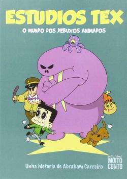 Estudios Tex:O mundo dos debuxos animados