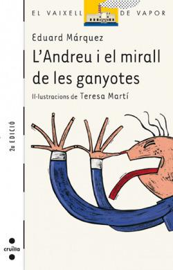 L'Andreu i el mirall de les ganyotes
