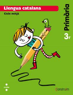 (CAT).(14).LLENGUA CATALA.3R.PRIM.(CONSTRUIM)