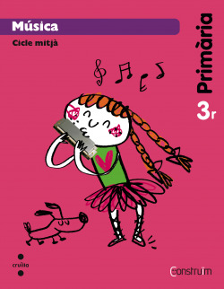 (CAT).(14).MUSICA 3R.PRIM.(LLIBRE).(CONSTRUIM)