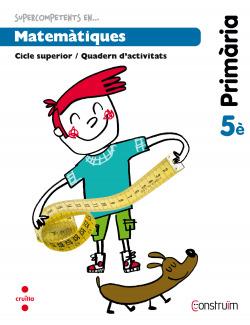 (CAT).(14).QUAD.MATEMATIQUES 5E.PRIM.(CONSTRUIM)