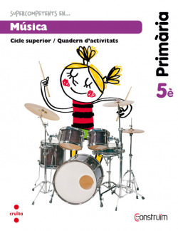 (CAT).(14).QUAD.MUSICA 5E.PRIM.(SUPER COMPETENS)./CONSTRUIM
