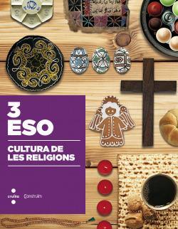 (CAT).(15).CULTURA DE RELIGIONS 3R.ESO.(CONSTRUIM)