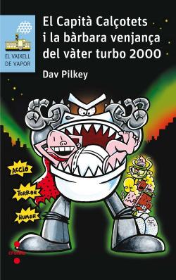 El Capità Calçotets i la bàrbara venjança del Vàter Turbo 2000 Nº200