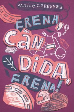 FRENA, CANDIDA, FRENA!