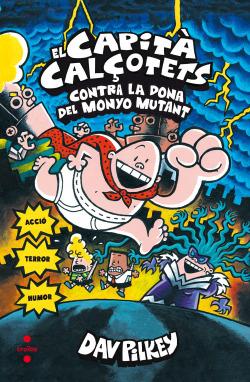 EL CAPITÁ CALçOTETS CONTRA LA DONA DEL MONYO MUTANT