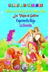 Alicia en el País de las Maravillas, Los Viajes de Gulliver, Caperucita Roja y La Sirenita