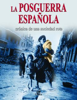 La posguerra española.cronica sociedad rota